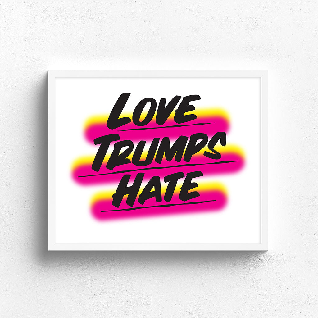 LOVE TRUMPS HATE, PINK by Baron Von Fancy | Open Edition and Limited Edition Prints