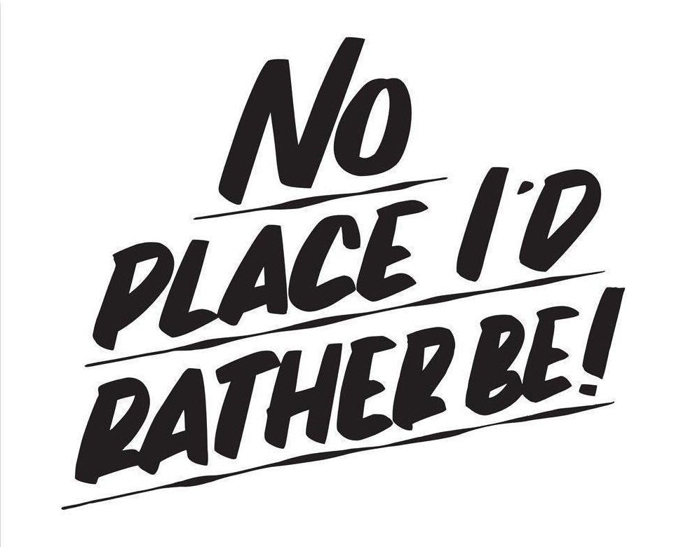 NO PLACE I'D RATHER BE by Baron Von Fancy | Open Edition and Limited Edition Prints