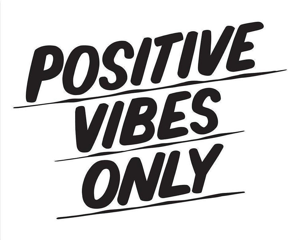 POSITIVE VIBES ONLY by Baron Von Fancy | Open Edition and Limited Edition Prints