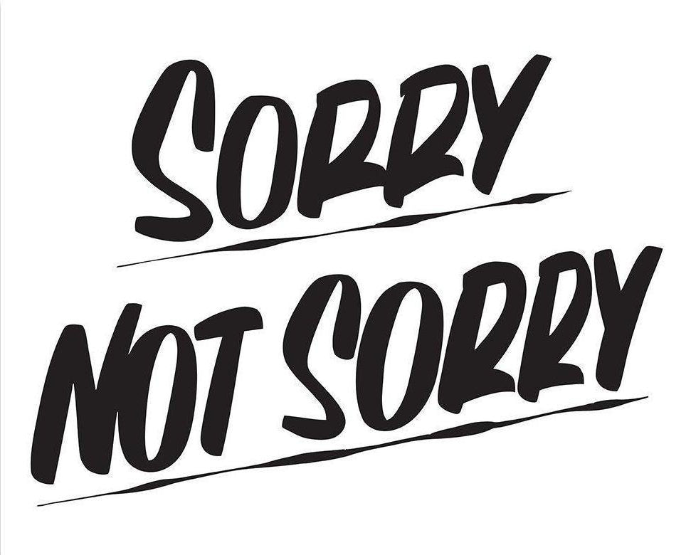 SORRY NOT SORRY by Baron Von Fancy | Open Edition and Limited Edition Prints