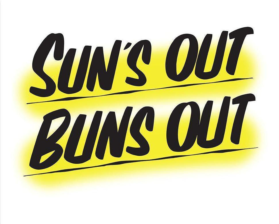 SUN'S OUT BUNS OUT by Baron Von Fancy | Open Edition and Limited Edition Prints