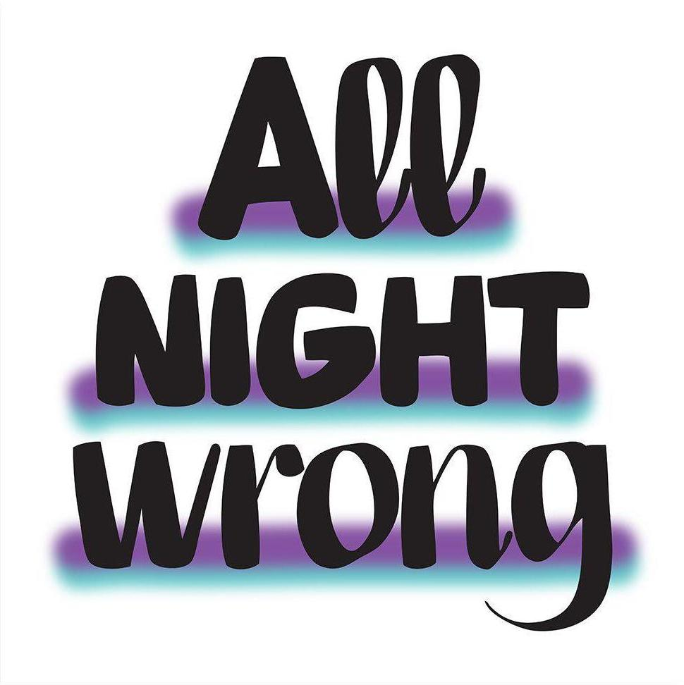 ALL NIGHT WRONG by Baron Von Fancy | Open Edition and Limited Edition Prints