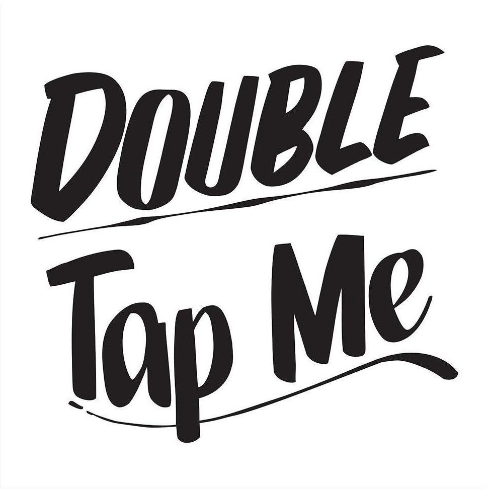 DOUBLE TAP ME by Baron Von Fancy | Open Edition and Limited Edition Prints
