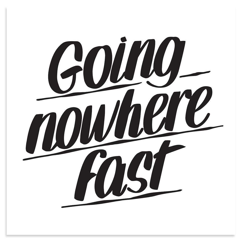 GOING NOWHERE FAST by Baron Von Fancy | Open Edition and Limited Edition Prints