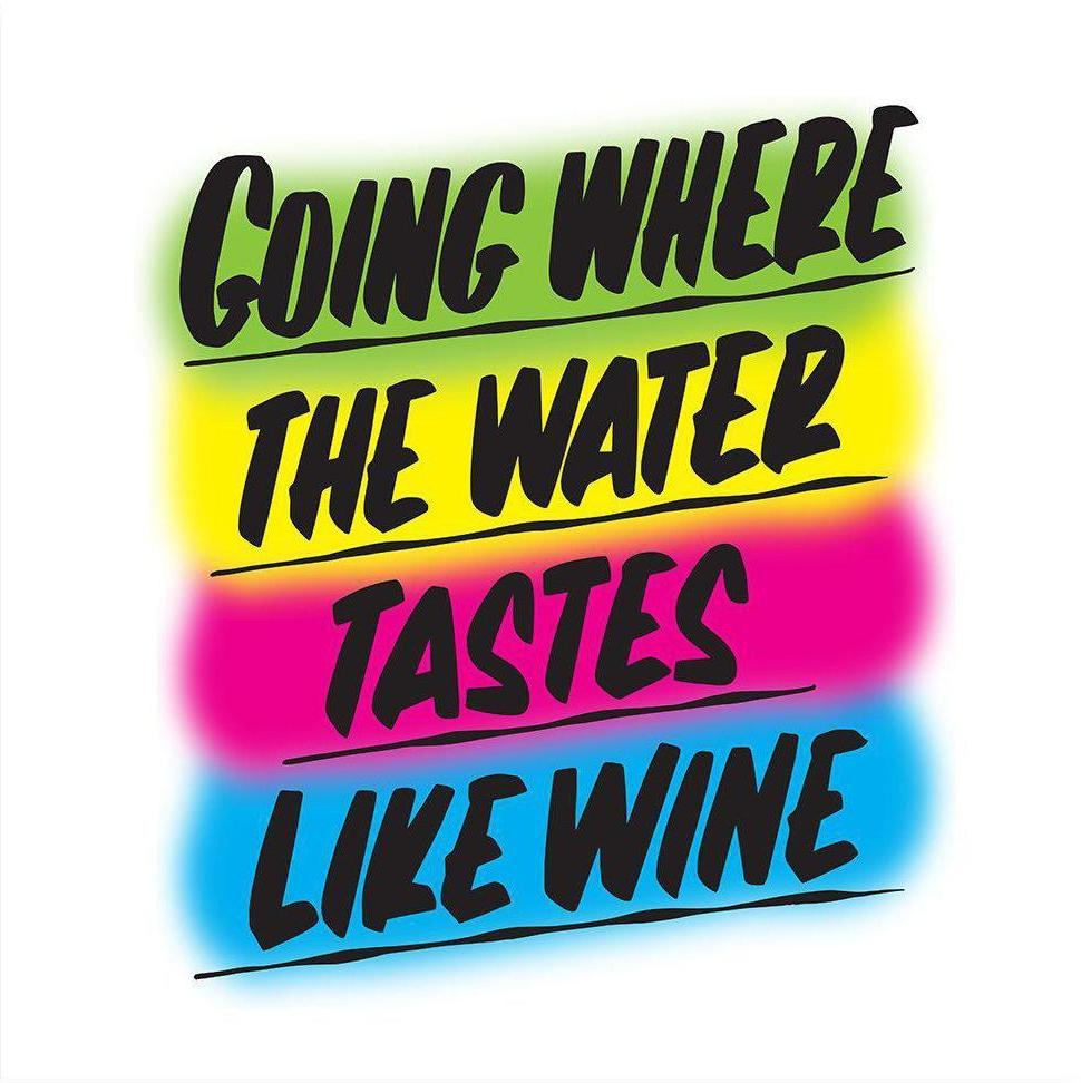 GOING WHERE THE WATER TASTES LIKE WINE by Baron Von Fancy | Open Edition and Limited Edition Prints