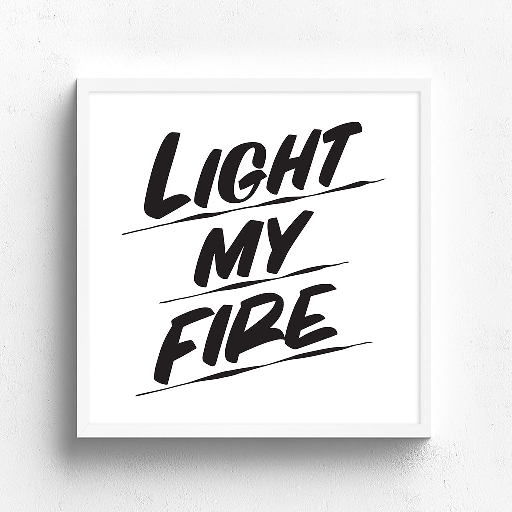LIGHT MY FIRE by Baron Von Fancy | Open Edition and Limited Edition Prints