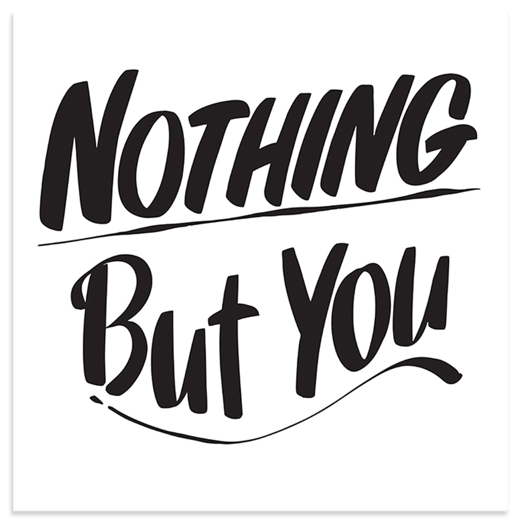 NOTHING BUT YOU by Baron Von Fancy | Open Edition and Limited Edition Prints