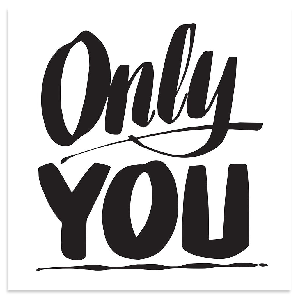ONLY YOU by Baron Von Fancy | Open Edition and Limited Edition Prints
