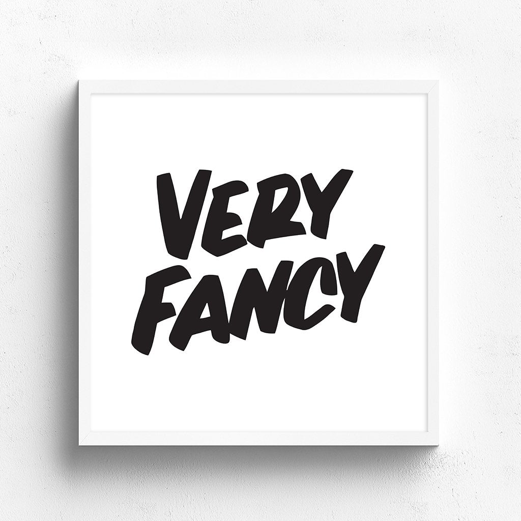 VERY FANCY by Baron Von Fancy | Open Edition and Limited Edition Prints