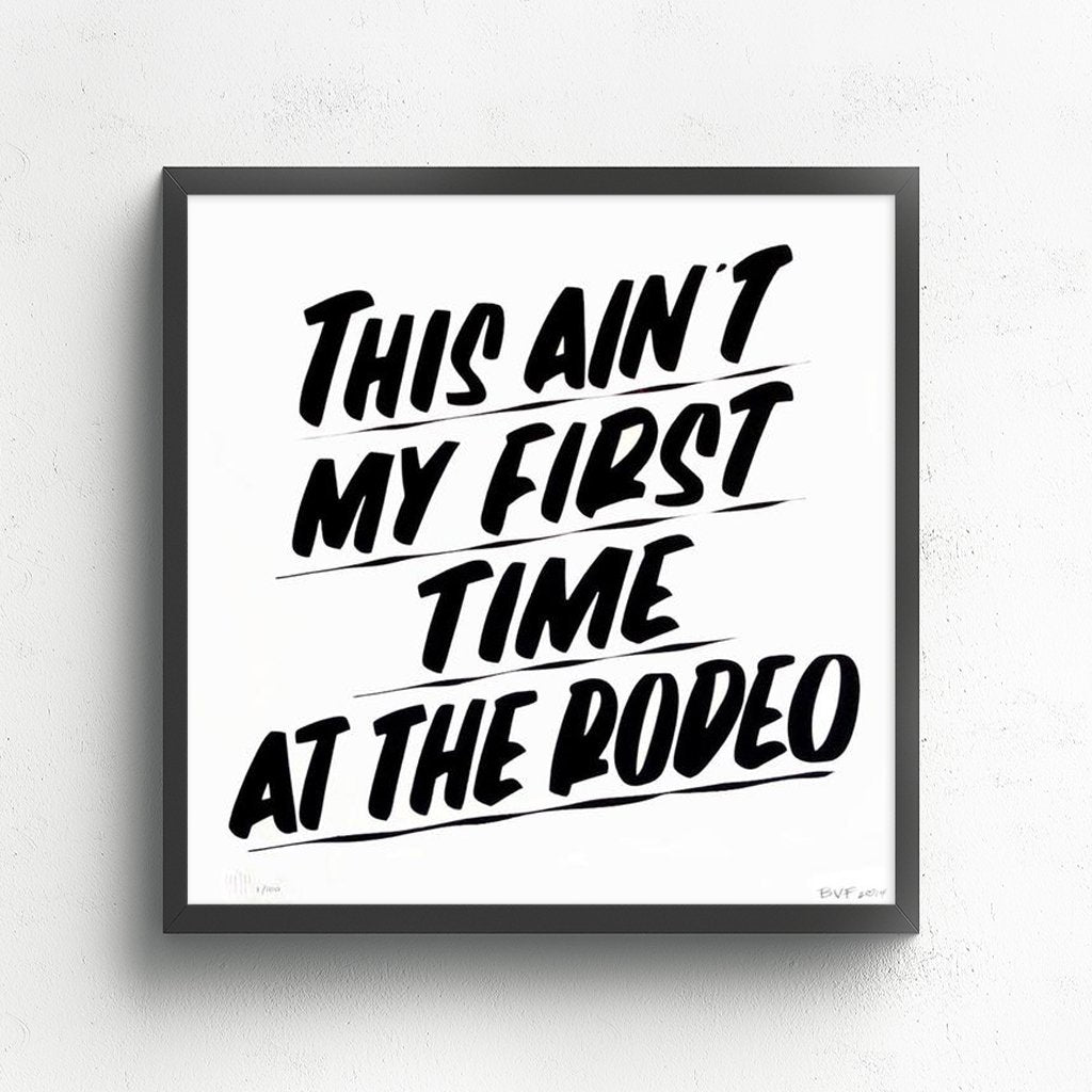 THIS AIN'T MY FIRST TIME AT THE RODEO by Baron Von Fancy | Open Edition and Limited Edition Prints