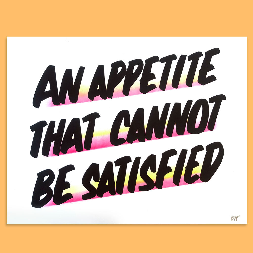 An Appetite That Cannot Be Satisfied by Baron Von Fancy | Open Edition and Limited Edition Prints