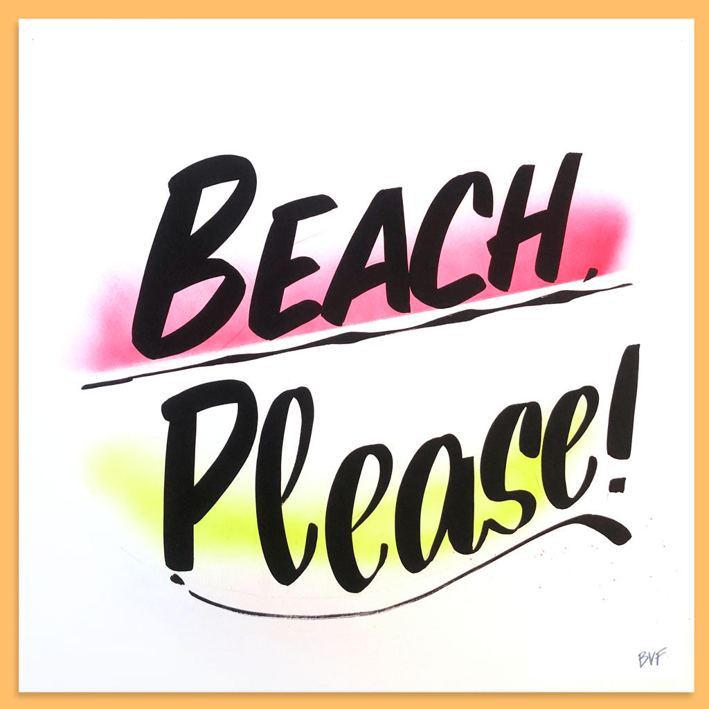Beach Please by Baron Von Fancy | Open Edition and Limited Edition Prints