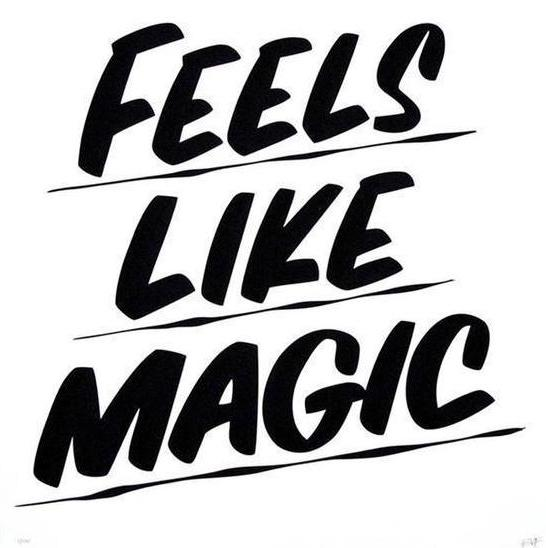 FEELS LIKE MAGIC by Baron Von Fancy | Open Edition and Limited Edition Prints
