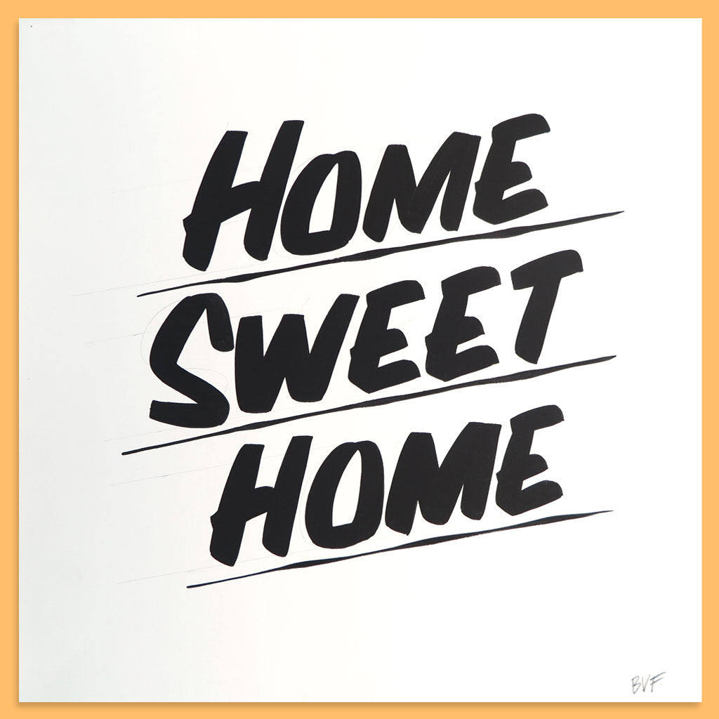 Home Sweet Home by Baron Von Fancy | Open Edition and Limited Edition Prints