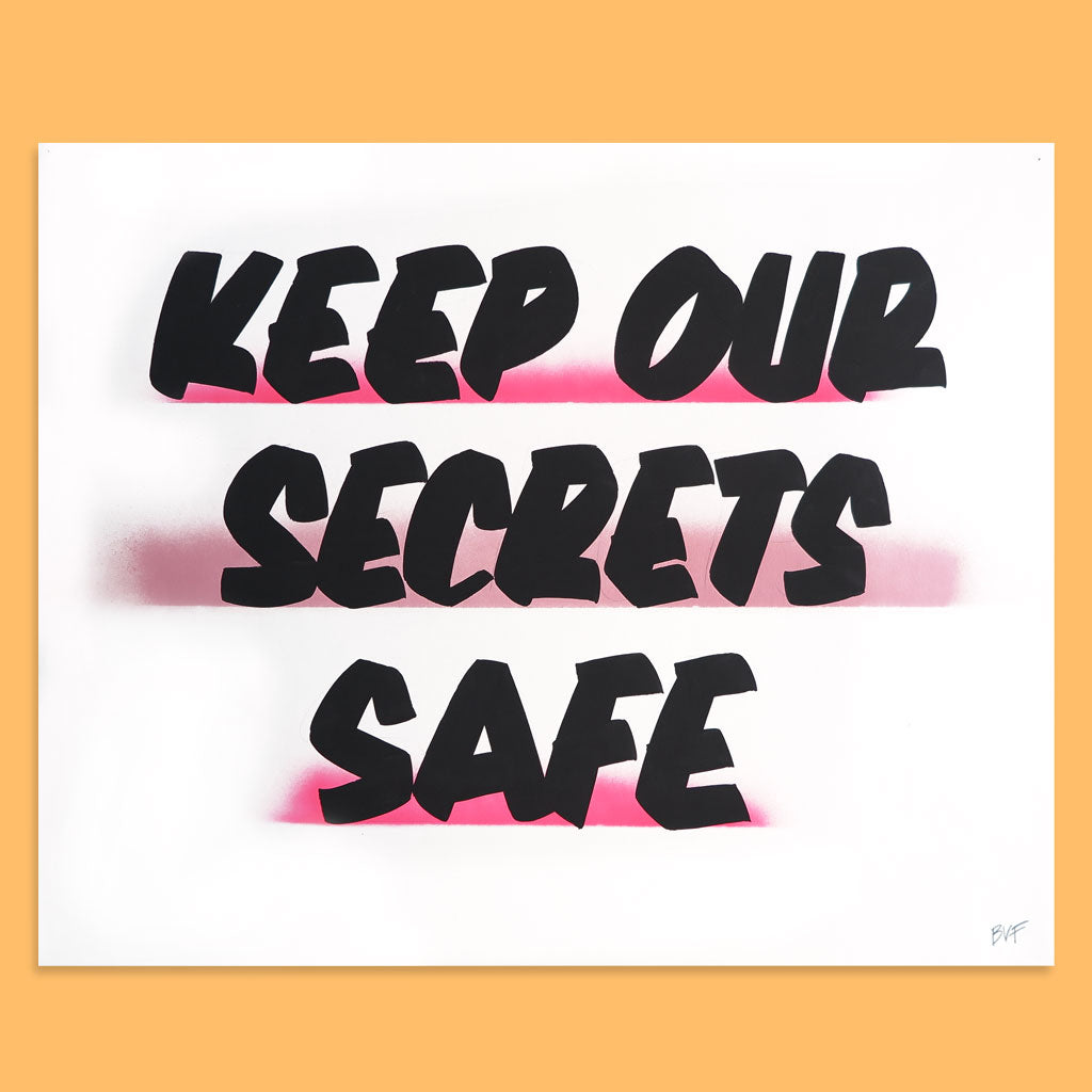 Keep Our Secrets Safe by Baron Von Fancy | Open Edition and Limited Edition Prints