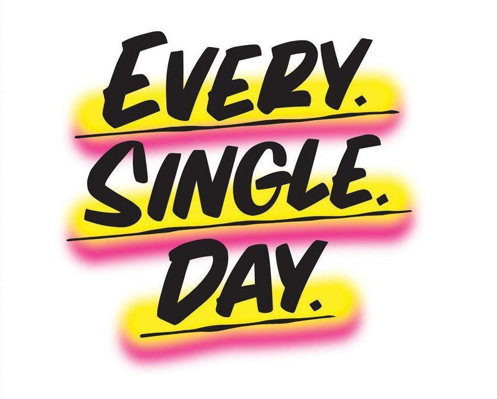 Every Single Day by Baron Von Fancy | Open Edition and Limited Edition Prints