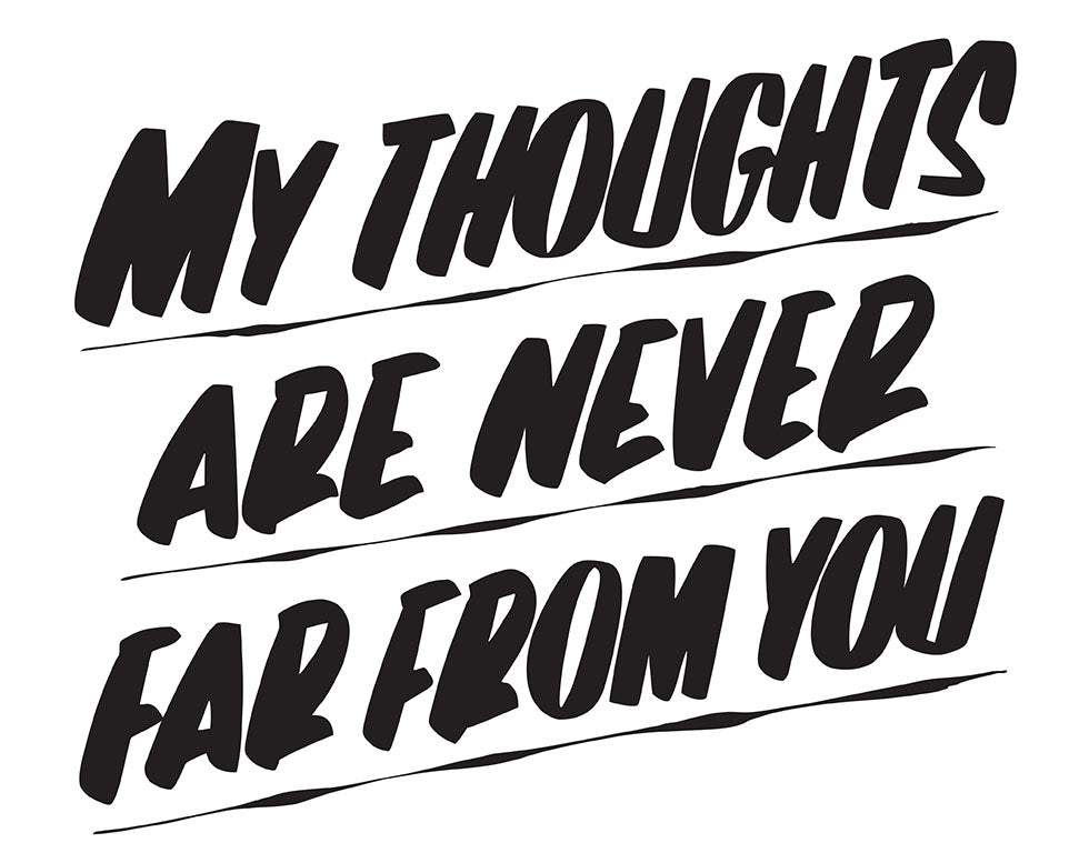 MY THOUGHTS ARE NEVER FAR FROM YOU by Baron Von Fancy | Open Edition and Limited Edition Prints