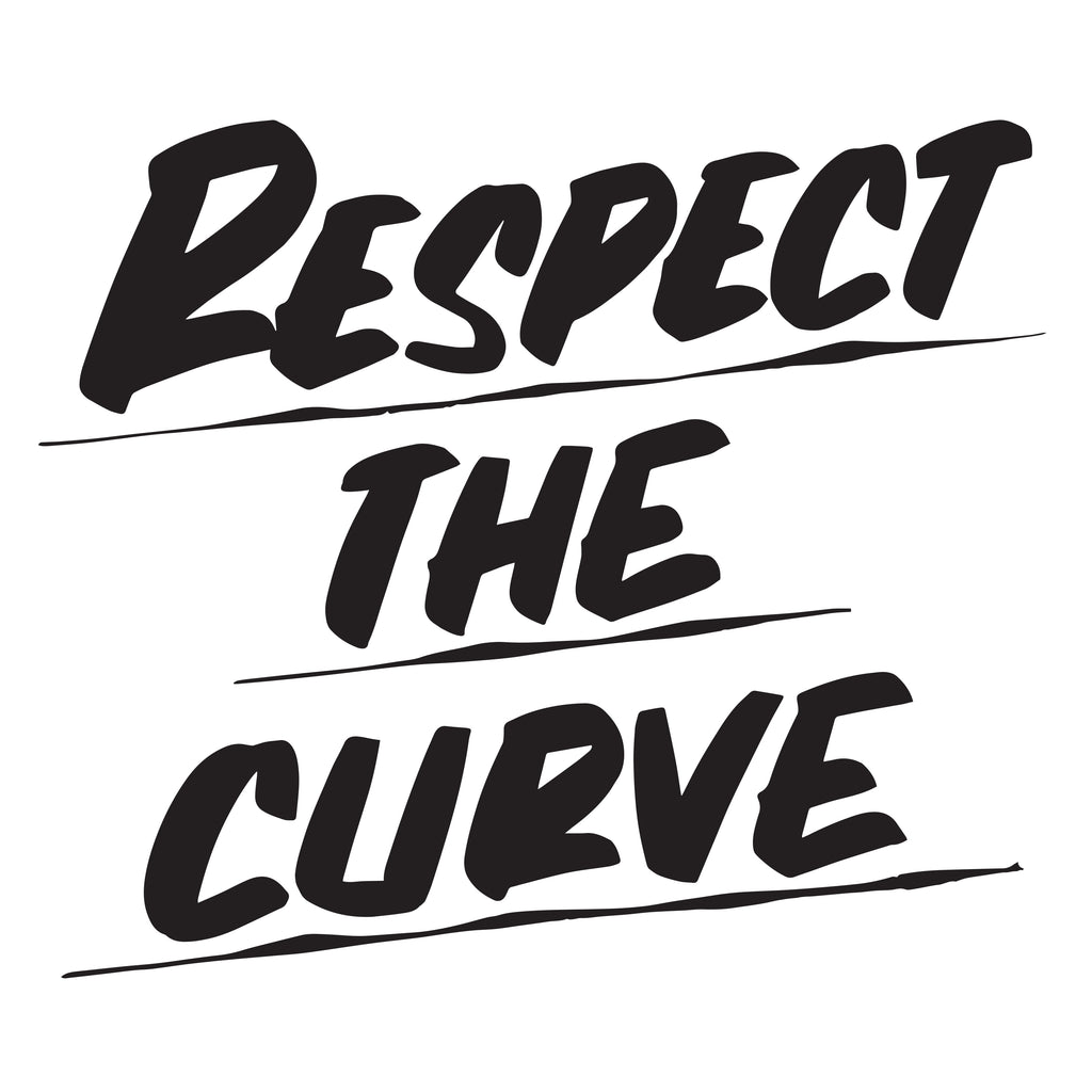 RESPECT THE CURVE by Baron Von Fancy | Open Edition and Limited Edition Prints