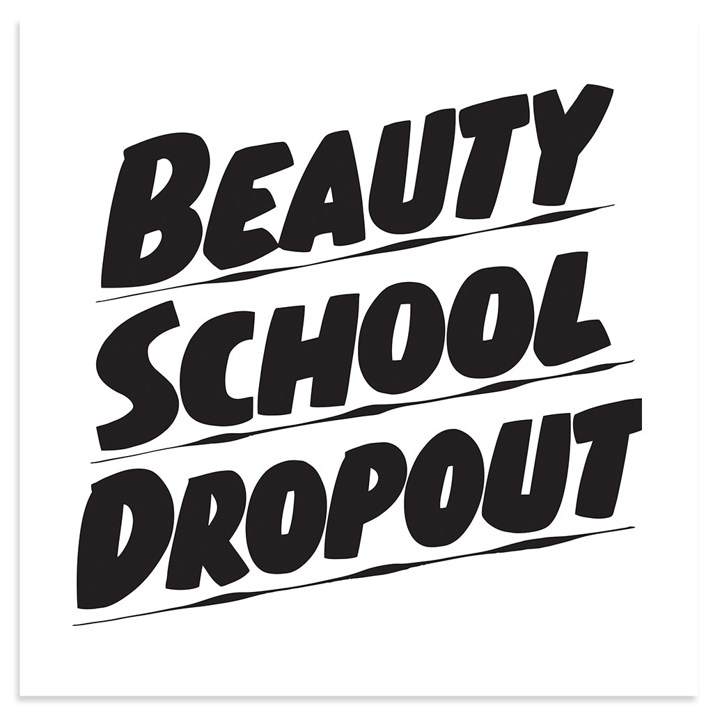 Beauty School Dropout by Baron Von Fancy | Open Edition and Limited Edition Prints