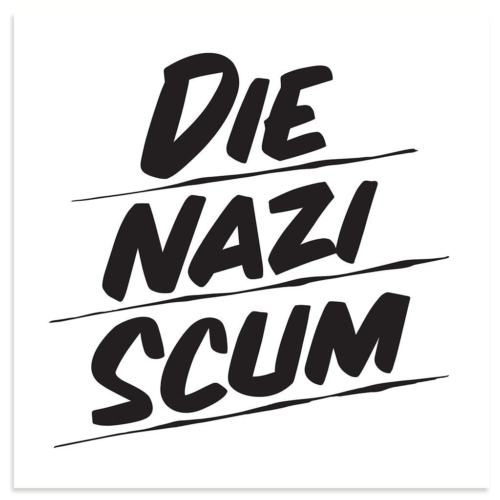 DIE NAZI SCUM by Baron Von Fancy | Open Edition and Limited Edition Prints