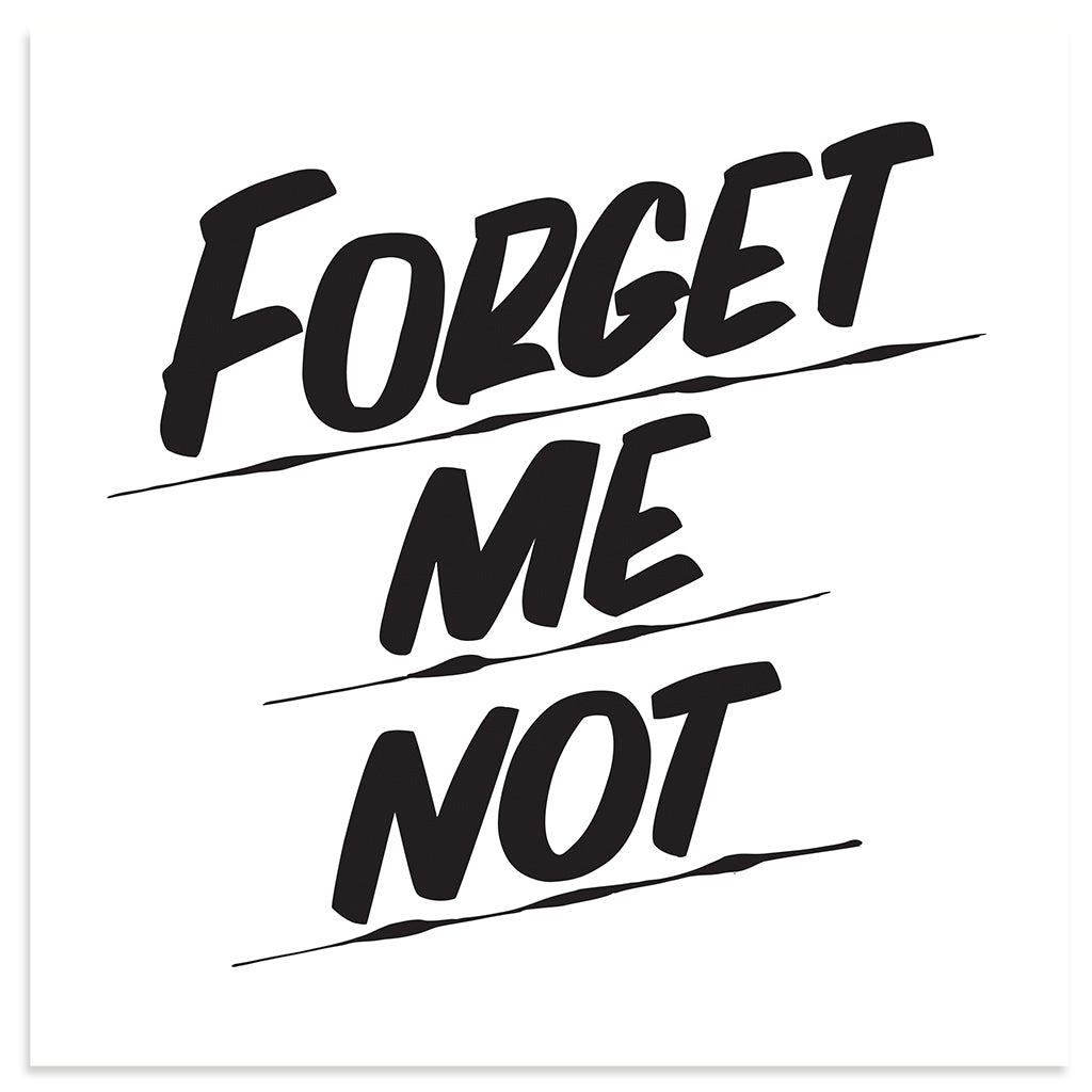 FORGET ME NOT by Baron Von Fancy | Open Edition and Limited Edition Prints