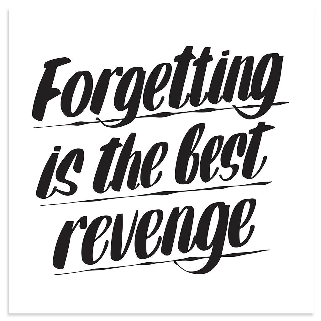 FORGETTING IS THE BEST REVENGE by Baron Von Fancy | Open Edition and Limited Edition Prints
