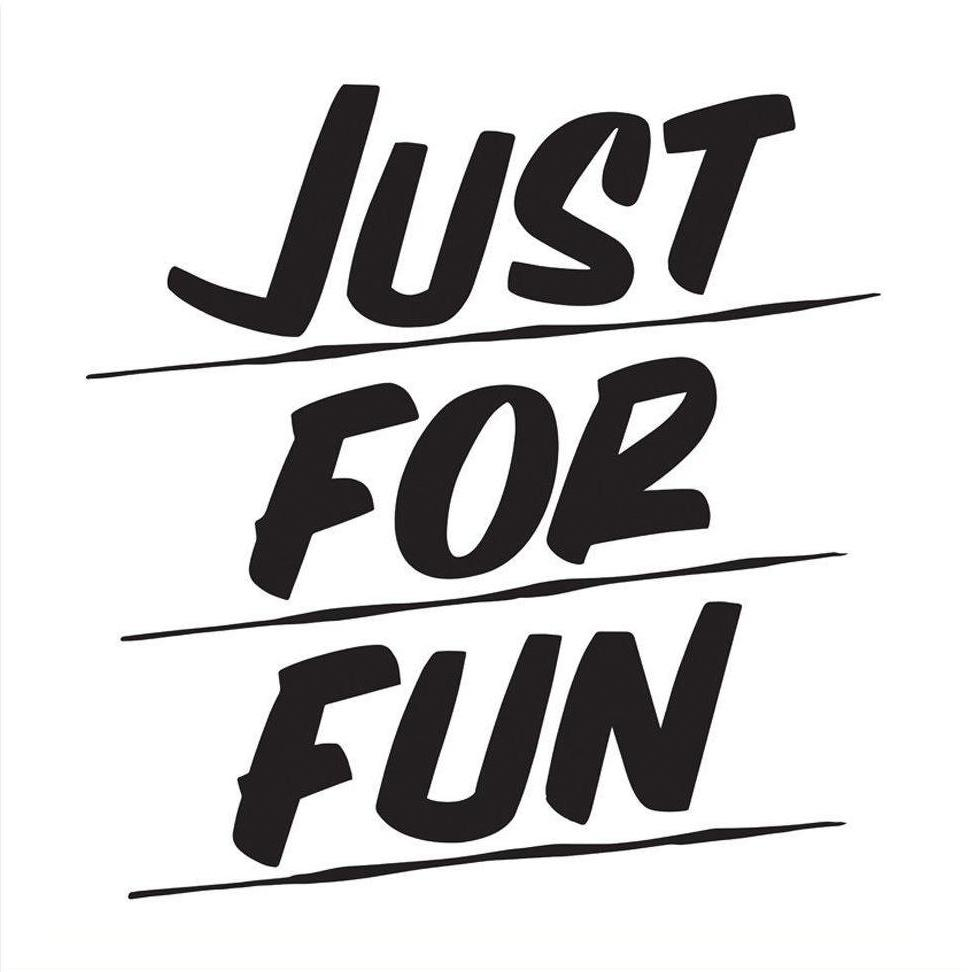 JUST FOR FUN by Baron Von Fancy | Open Edition and Limited Edition Prints