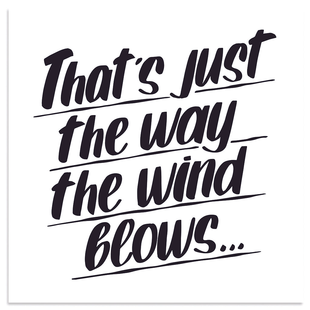 THAT'S JUST THE WAY THE WIND BLOWS by Baron Von Fancy | Open Edition and Limited Edition Prints