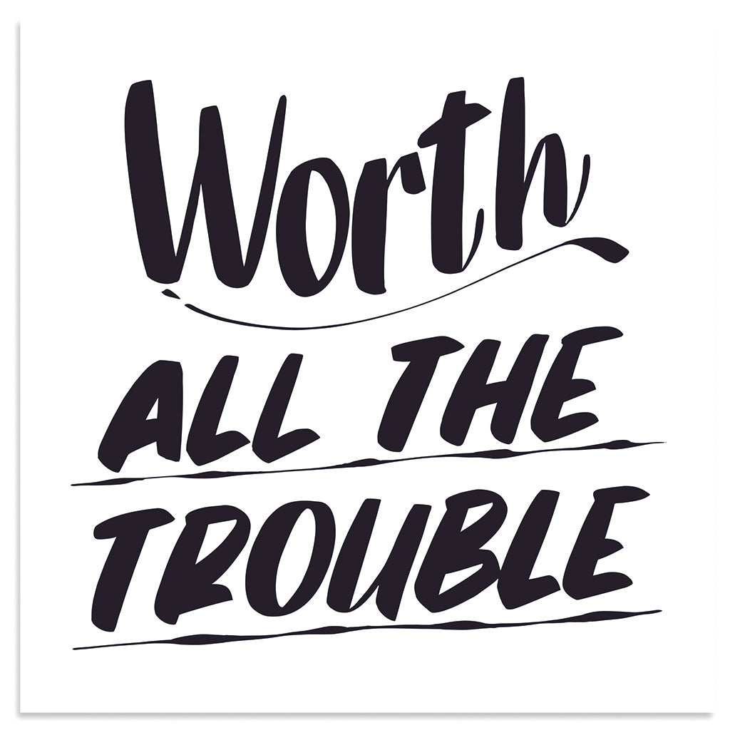 Worth all the Trouble by Baron Von Fancy | Open Edition and Limited Edition Prints