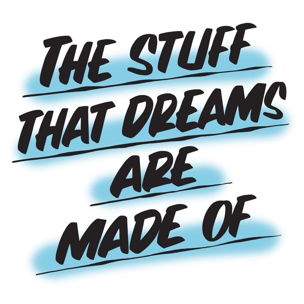 The Stuff That Dreams Are Made of by Baron Von Fancy | Open Edition and Limited Edition Prints