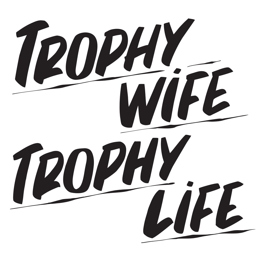 TROPHY WIFE TROPHY LIFE by Baron Von Fancy | Open Edition and Limited Edition Prints