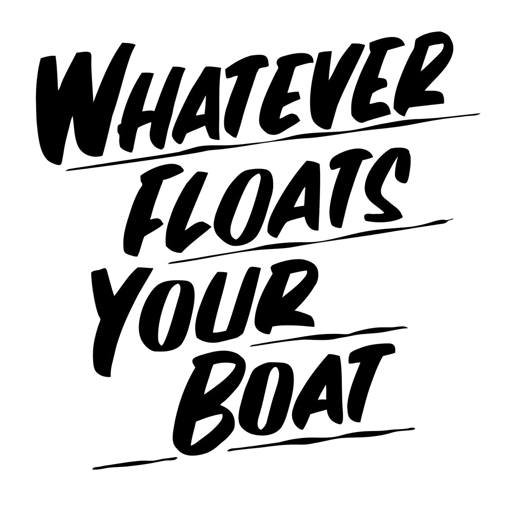 WHATEVER FLOATS YOUR BOAT by Baron Von Fancy | Open Edition and Limited Edition Prints