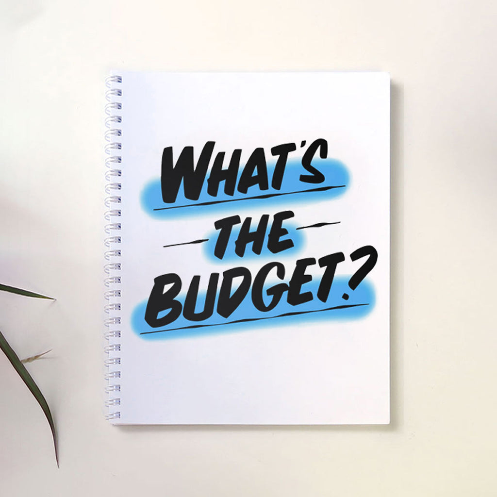 WHAT'S THE BUDGET? NOTEBOOK by Baron Von Fancy | Open Edition and Limited Edition Prints