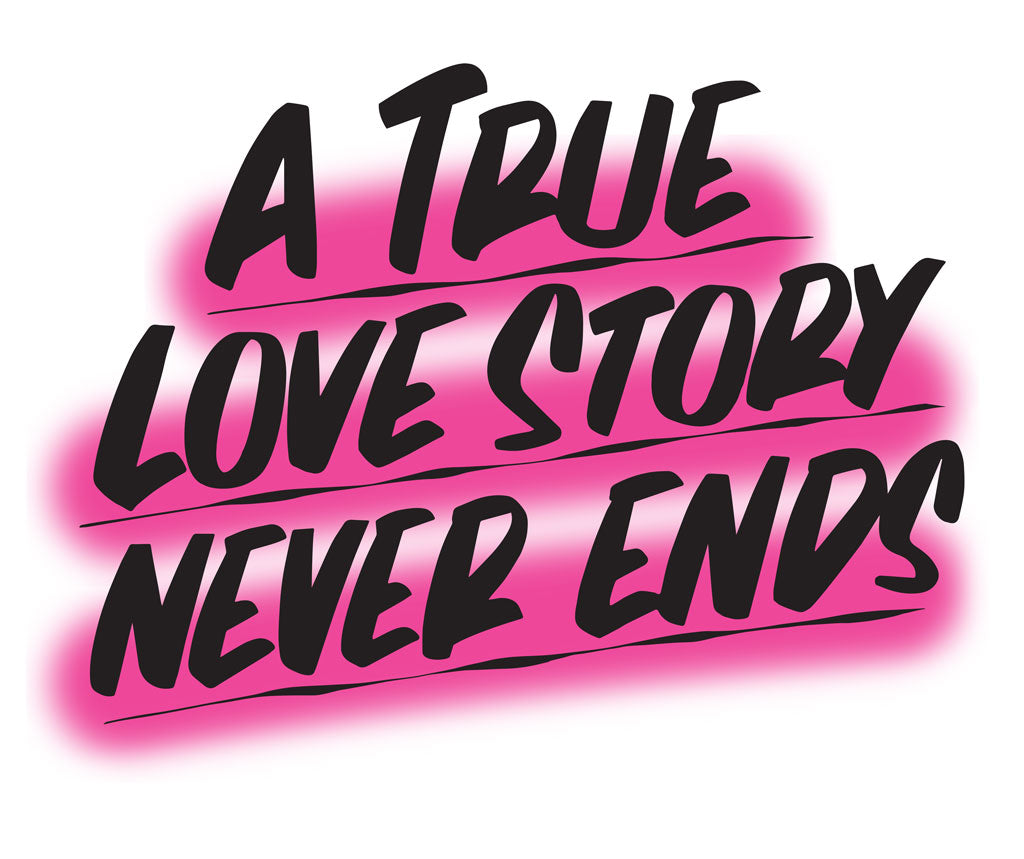 A True Love Story Never Ends by Baron Von Fancy | Open Edition and Limited Edition Prints