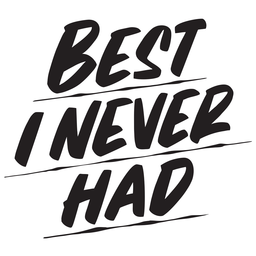 BEST I NEVER HAD by Baron Von Fancy | Open Edition and Limited Edition Prints