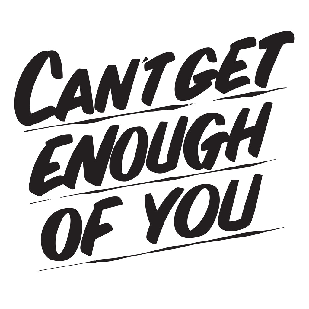 CAN'T GET ENOUGH OF YOU by Baron Von Fancy | Open Edition and Limited Edition Prints