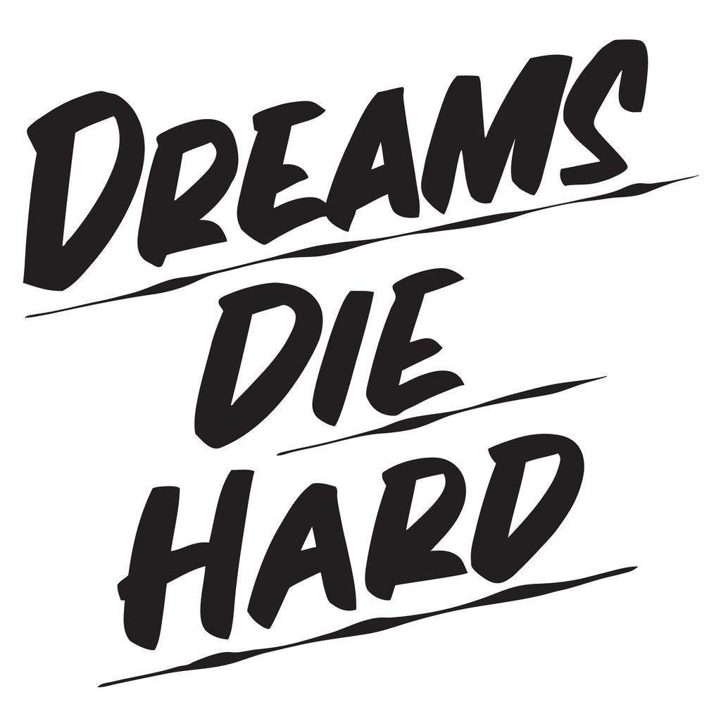 DREAMS DIE HARD by Baron Von Fancy | Open Edition and Limited Edition Prints