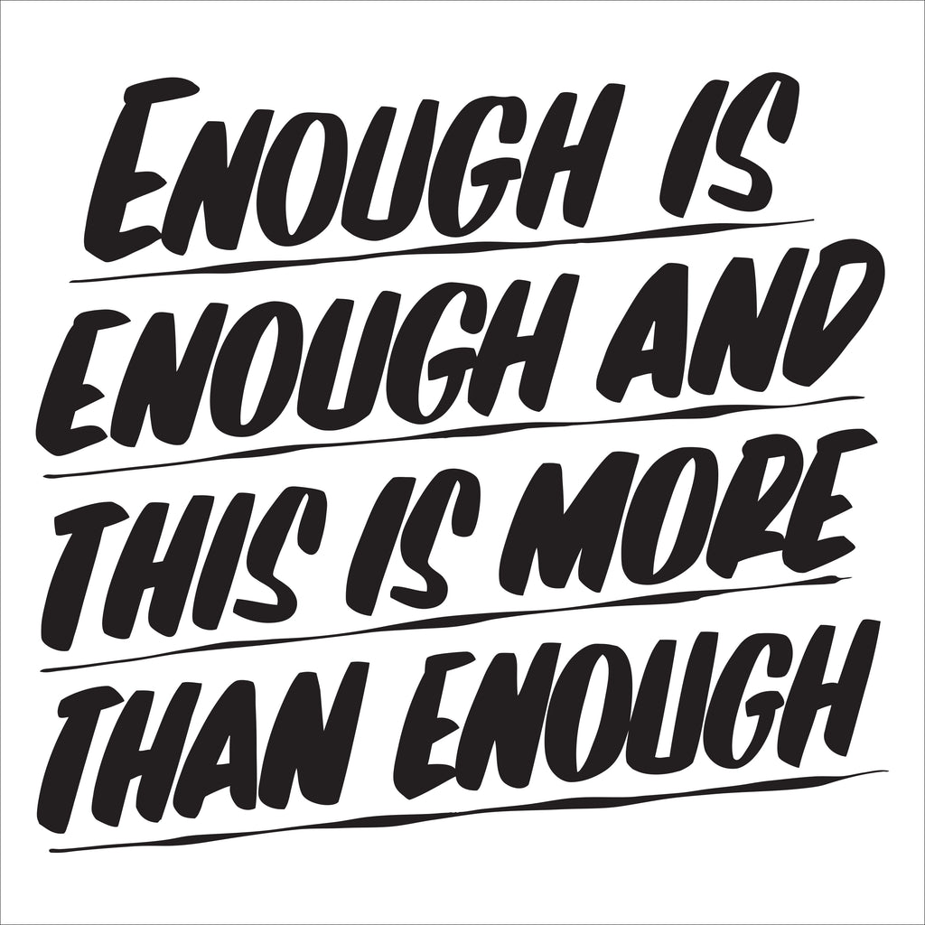 ENOUGH IS ENOUGH by Baron Von Fancy | Open Edition and Limited Edition Prints