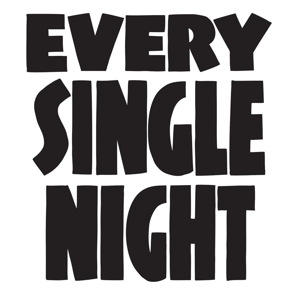 EVERY SINGLE NIGHT by Baron Von Fancy | Open Edition and Limited Edition Prints