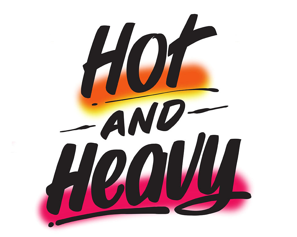 HOT AND HEAVY by Baron Von Fancy | Open Edition and Limited Edition Prints