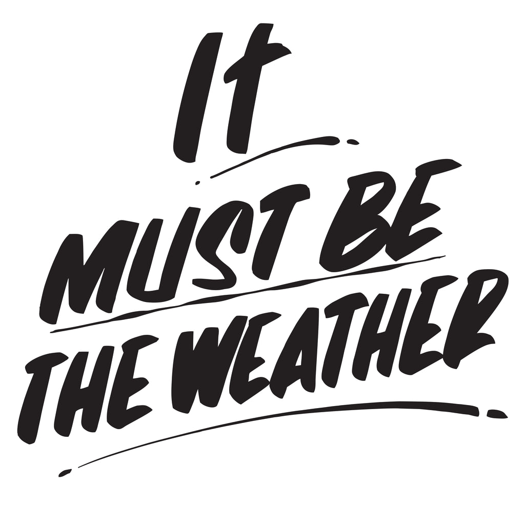 IT MUST BE THE WEATHER by Baron Von Fancy | Open Edition and Limited Edition Prints