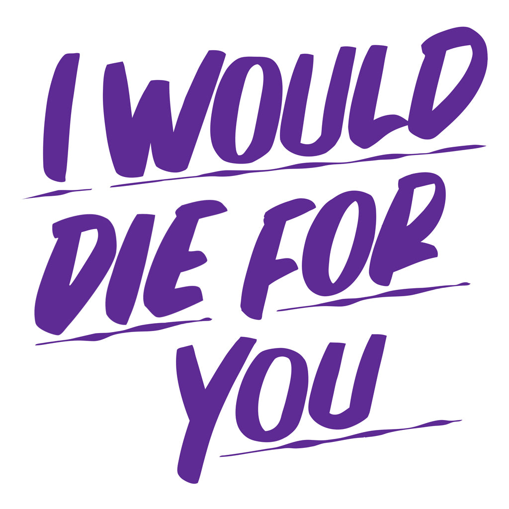 I WOULD DIE FOR YOU by Baron Von Fancy | Open Edition and Limited Edition Prints