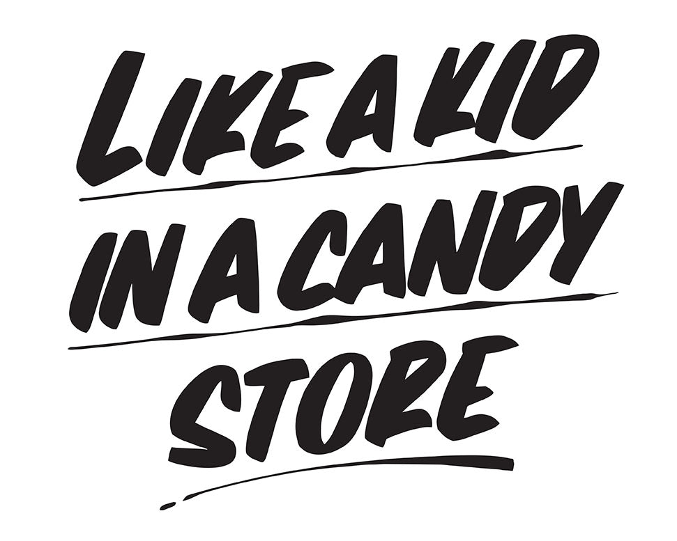 LIKE A KID IN A CANDY STORE by Baron Von Fancy | Open Edition and Limited Edition Prints