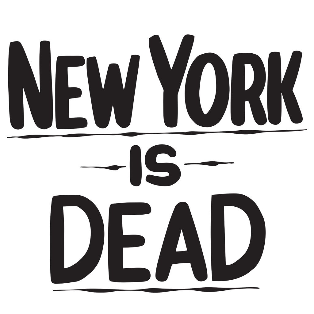NEW YORK IS DEAD by Baron Von Fancy | Open Edition and Limited Edition Prints