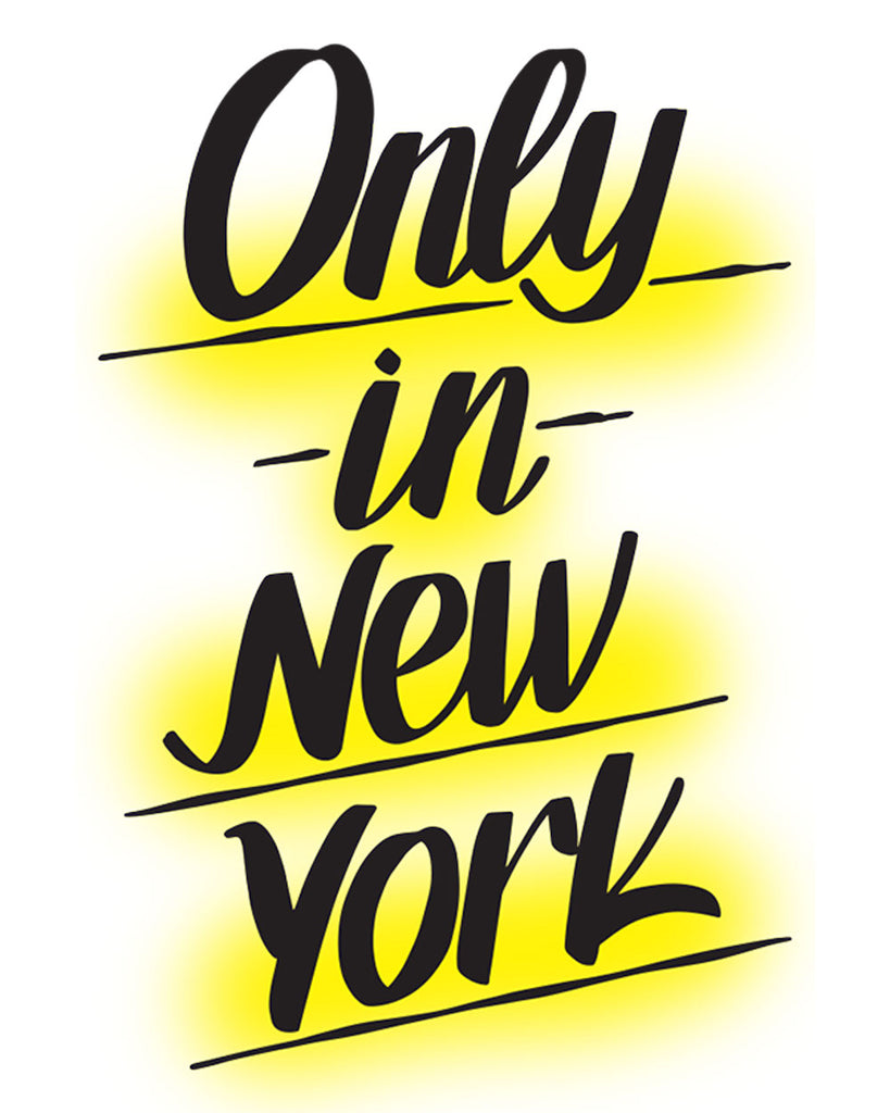 ONLY IN NEW YORK by Baron Von Fancy | Open Edition and Limited Edition Prints