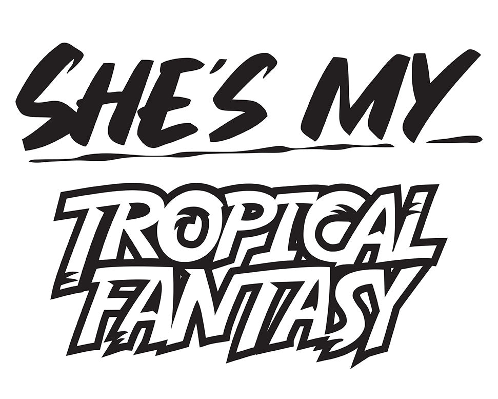 SHE'S MY TROPICAL FANTASY by Baron Von Fancy | Open Edition and Limited Edition Prints