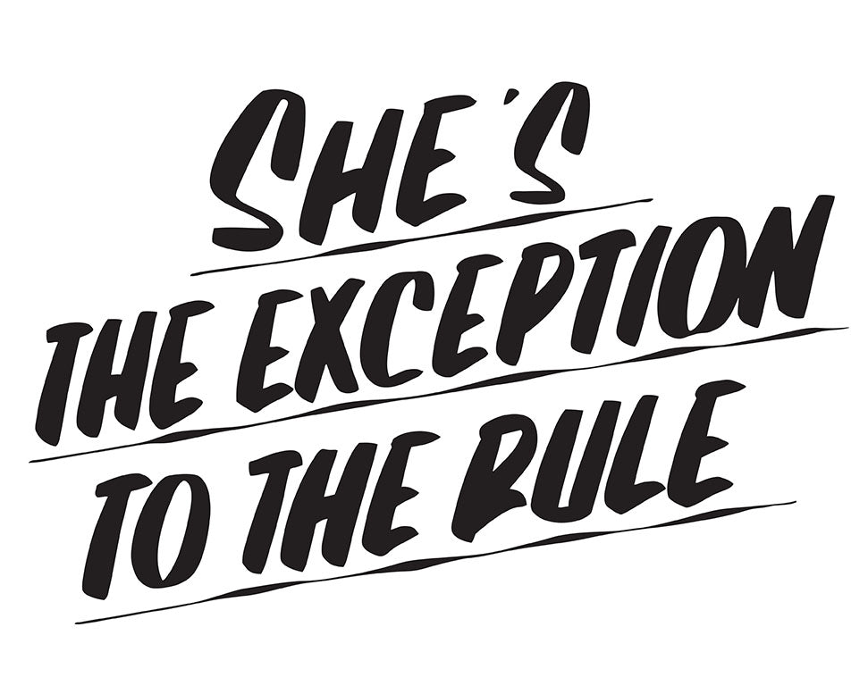 SHE'S THE EXCEPTION TO THE RULE by Baron Von Fancy | Open Edition and Limited Edition Prints