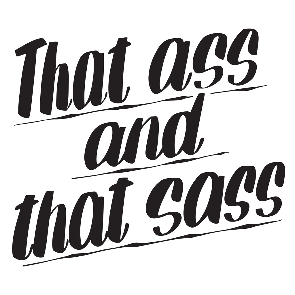 THAT ASS AND THAT SASS by Baron Von Fancy | Open Edition and Limited Edition Prints