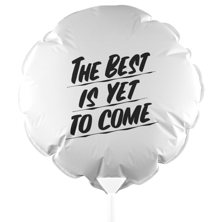 THE BEST IS YET TO COME BALLOON by Baron Von Fancy | Open Edition and Limited Edition Prints