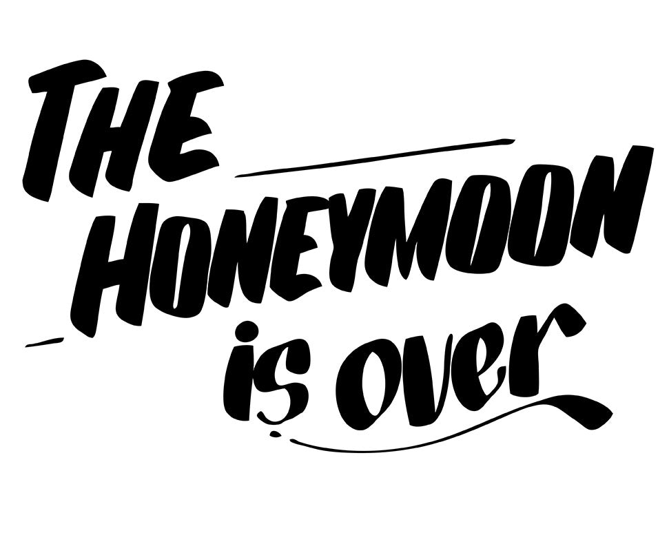 THE HONEYMOON IS OVER by Baron Von Fancy | Open Edition and Limited Edition Prints